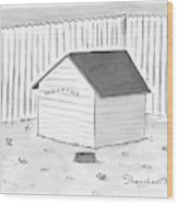 A Dog House With No Doors Is Seen With The Sign Wood Print