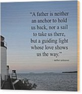 A Father Is Lighthouse Quote Wood Print