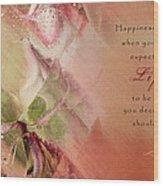A Fleur De Peau - Happiness Quote 03 Wood Print
