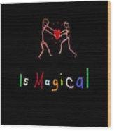 A Forgiving Heart Is Magical Wood Print
