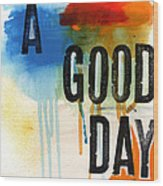 A Good Day- Abstract Painting  Wood Print by Linda Woods