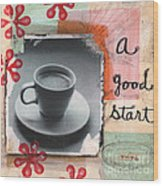 A Good Start Wood Print