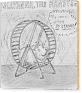 A Hamster Runs On A Wheel Thinking My Core Wood Print