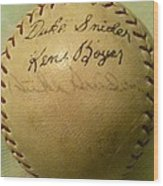 A Ken Boyer And Duke Snider Autograph Baseball Wood Print