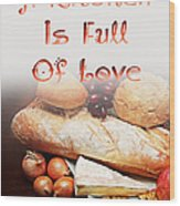 A Kitchen Is Full Of Love 15 Wood Print