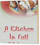 A Kitchen Is Full Of Love 2 Wood Print