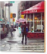 A La Turka In The Rain - Restaurants Of New York Wood Print