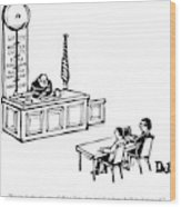 A Lawyer Says To Her Client Wood Print