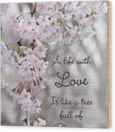 A Life With Love Wood Print