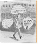 A Man Is Seen Walking Down The Sidewalk With Word Wood Print by Roz Chast