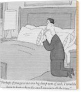 A Man Kneels Beside His Bed Wood Print