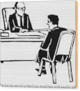 A Man Sitting In Front Of His Boss Is Explaining Wood Print