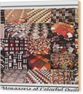 A Menagerie Of Colorful Quilts -  Autumn Colors - Quilter Wood Print