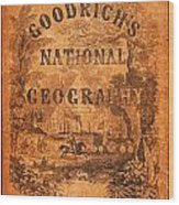 A National Geography For Schools With A Globe Map On A New Plan New York Huntington And Savage 1845 Wood Print
