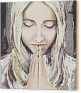 A Prayer... Wood Print