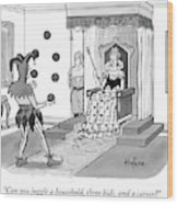 A Queen Talks To A Juggling Court Jester Wood Print