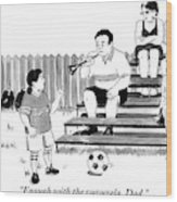 A Soccer-playing Little Girl Chastises Her Father Wood Print