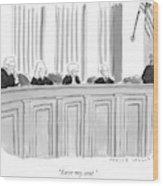 A Supreme Court Judge Gets Wood Print