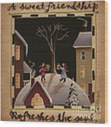 A Sweet Friendship  Winter Wood Print by Catherine Holman
