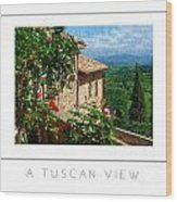 A Tuscan View Poster Wood Print