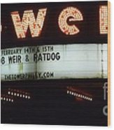 A Valentines Weekend With Ratdog  Tower Theater Marquis Wood Print