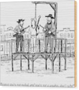 A Wild West Sheriff And Deputy Are About To Hang Wood Print