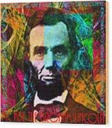 Abe The Broham Lincoln 20140217 Wood Print