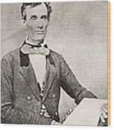 Abraham Lincoln, 1809 – 1865, Seen Here In 1854.  16th President Of The United States Of America Wood Print