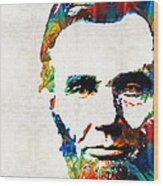 Abraham Lincoln Art - Colorful Abe - By Sharon Cummings Wood Print