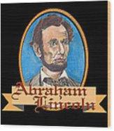 Abraham Lincoln Graphic Wood Print by John Keaton
