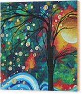 Abstract Art Original Landscape Painting Bold Circle Of Life Design Dance The Night Away By Madart Wood Print