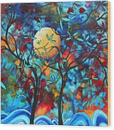 Abstract Contemporary Colorful Landscape Painting Lovers Moon By Madart Wood Print
