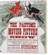 Ad Moving Picture, 1913 Wood Print
