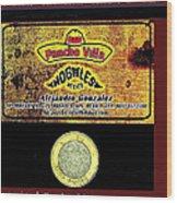 Ad  Pancho Villa Bar  Nogales Sonora Mexico 2013  Wood Print