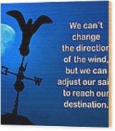 Adjust Our Sails Wood Print