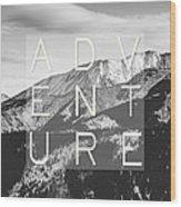 Adventure Typography Wood Print