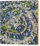Aerial Pattern Of Residential Homes Wood Print