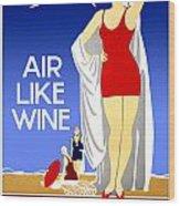 Air Like Wine Wood Print