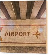 Airport Directions Wood Print