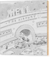 Airport Scene. Sign On Top Of Airport Says Hell Wood Print
