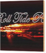 Alabama - Roll Tide Wood Print