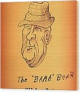 Alabama's Bear Bryant Wood Print by Greg Moores