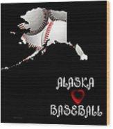 Alaska Loves Baseball Wood Print