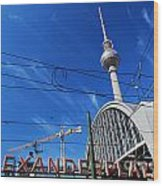 Alexanderplatz Sign And Television Tower Berlin Germany Wood Print