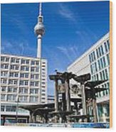 Alexanderplatz View On Television Tower Berlin Germany Wood Print