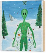 Alien Christmas Out Of This World Wood Print by Kristi L Randall