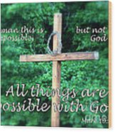 All Things Are Possible With God Wood Print