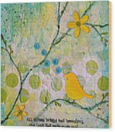 All Things Bright And Beautiful Wood Print