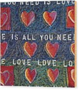 All You Need Is Love 2 Wood Print