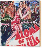 Aloma Of The South Seas, Us Poster Wood Print